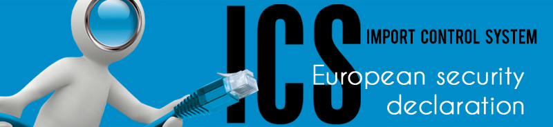 ICS Import Control System - European security declaration - European security declaration